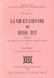 La vie et l'oeuvre de Huisi (515-577) ; les origines de la secte bouddhique chinoise du Tiantai - Couverture - Format classique