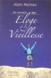 Un Certain Age ; Eloge De La Vieillesse - Couverture - Format classique