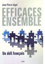 Efficaces ensemble ; un défi français - Couverture - Format classique
