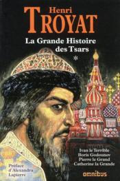 telecharger La grande histoire des Tsars t.1 – Ivan le Terrible, Boris Godounov, Pierre le Grand, Catherine la Grande livre PDF en ligne gratuit