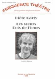 Revue Frequence Theatre N.44 ; Diète Party ; Les Soeurs Pot De Fleurs - Couverture - Format classique