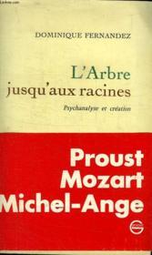 L Arbre Jusqu Au Racines.Pschanalyse Et Creation. - Couverture - Format classique