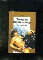 Le Signe De Rome 1. Toukaram Taureau Sauvage. - Couverture - Format classique
