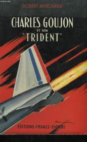 Charles Goujon Et Son Trident. - Couverture - Format classique
