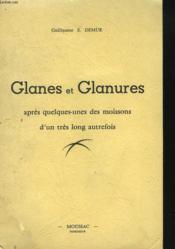 Glanes Et Glanures Apres Quelques-Unes Des Moissons D'Un Tres Long Autrefois. - Couverture - Format classique