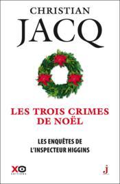 Les enquêtes de l'inspecteur Higgins t.3 ; les trois crimes de Noël - Couverture - Format classique