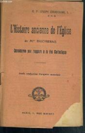 L'Histoire Ancienne De L'Eglise De Mgr Duchesne - Consideree Par Rapport A La Foi Catholique - Couverture - Format classique