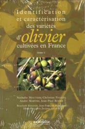 Identification et caractérisation des variétés d'olivier cultivées en France t.1 - Couverture - Format classique