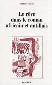 Reve dans le roman africain et antillais - Intérieur - Format classique