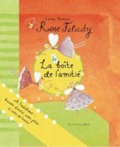 Rose Felicity - La Boite De L'Amitie - Couverture - Format classique