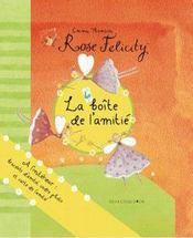 Rose Felicity - La Boite De L'Amitie - Intérieur - Format classique