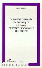 La Bande Dessinee Fantastique A La Lumiere De L'Anthropologie Religieuse - Intérieur - Format classique