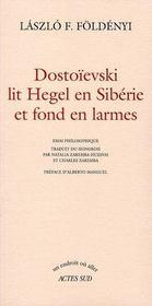 Dostoïevski lit Hegel en Sibérie et fond en larmes - Intérieur - Format classique