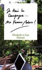 Je hais la campagne, ma femme adore ! - Couverture - Format classique