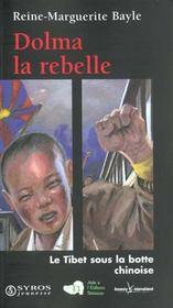 Dolma La Rebelle ; Le Tibet Sous La Botte Chinoise - Intérieur - Format classique