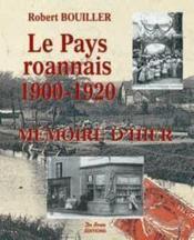 Le Pays Roannais, 1900-1920 - Couverture - Format classique