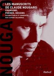 Les manuscrits de Claude Nougaro ; chansons, poèmes, dessins - Intérieur - Format classique