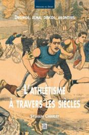 L'athlétisme à travers les siècles - Couverture - Format classique