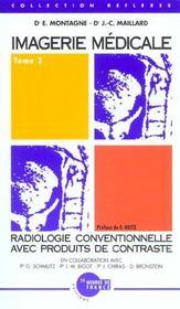 Imagerie Medicale T.2 ; Imagerie Traditionelle Avec Produits De Contraste - Intérieur - Format classique