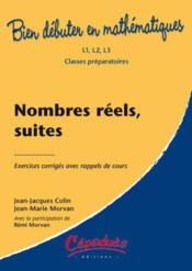 Bien Debuter En Mathematiques ; Nombres Réels, Suites ; Bien Débuter En Mathématiques - Couverture - Format classique