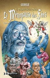 La ménopause des fées T.1 ; le crépuscule des dieux - Couverture - Format classique