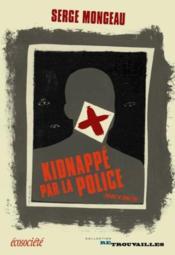 Kidnappé par la police - Couverture - Format classique