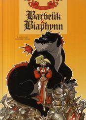 Barbeük & Biaphynn t.1 ; rôti soit qui mal y pense - Couverture - Format classique
