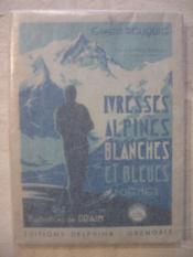 Ivresses alpines blanches et bleues - Couverture - Format classique