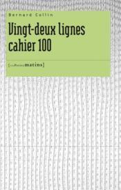 Vingt-deux lignes ; cahier 100 - Couverture - Format classique