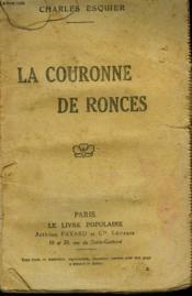 La Couronne De Ronces. Collection Le Livre Populaire N° 154. Incomplet. - Couverture - Format classique