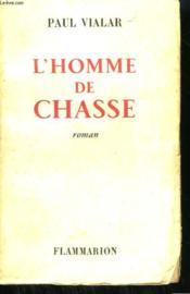 L'Homme De Chasse. - Couverture - Format classique