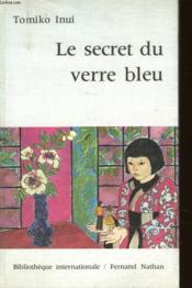 Le Secret Du Verre Bleu - Couverture - Format classique