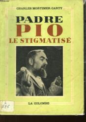 Padre Pio - Le Stigmatise - Couverture - Format classique