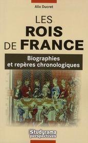 Les rois de France ; biographies et repères chronologiques - Intérieur - Format classique