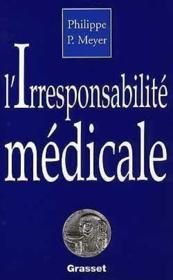 L'irresponsabilité médicale - Couverture - Format classique