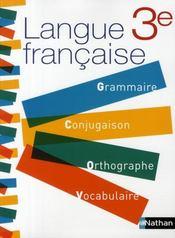 Langue française ; 3ème ; grammaire, conjugaison, orthographe, vocabulaire (édition 2008) - Intérieur - Format classique