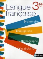 Langue française ; 3ème ; grammaire, conjugaison, orthographe, vocabulaire (édition 2008) - Couverture - Format classique