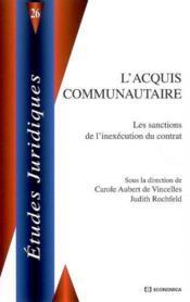 L'Acquis Communautaire : Les Sanctions De L'Inexecution Du Contrat - Couverture - Format classique