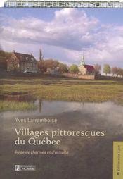 Villages pittoresques du Québec ; guide de charmes et d'attraits - Intérieur - Format classique