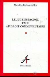 Juge espagnol face au droit communau - Couverture - Format classique