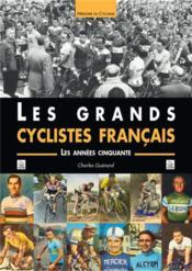 Les grands cyclistes français ; les années cinquante - Couverture - Format classique