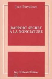 Rapport Secret A La Nonciature - Couverture - Format classique