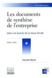 Les Documents De Synthese De L'Entreprise ; Aide A La Lecture De La Liasse Fiscale - Couverture - Format classique