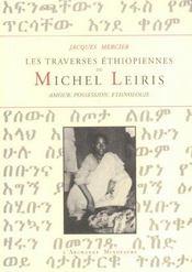 Les traverses éthiopiennes de Michel Leiris ; amour, possession, ethnologie - Intérieur - Format classique