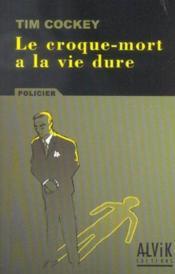 Le Croque-Mort A La Vie Dure - Couverture - Format classique