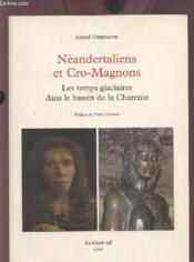 Neandertaliens Et Cro-Magnons, Les Temps Glaciaires Dans Le Bassin De La Charente - Couverture - Format classique