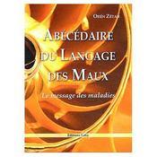 Abécédaire du langage des maux ; le message des maladies - Intérieur - Format classique