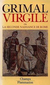 Pierre Grimal - Virgile ou la Seconde Naissance de Rome
