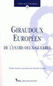 Giraudoux, européen de l'entre-deux-guerres - Couverture - Format classique