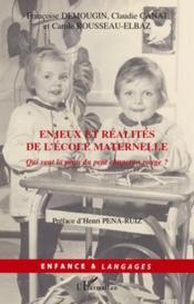 Enjeux et réalités de l'école maternelle ; qui veut la peau du petit Chaperon Rouge ? - Couverture - Format classique